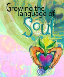 graphic showing workshop title 'Growing the language of Soul' and an image of two hands holding a heart that is growing leaves.
